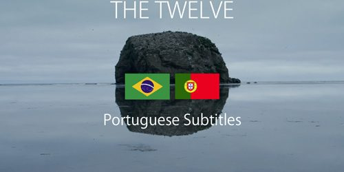 THE TWELVE-PORTUGUESE SUBS-GOOD