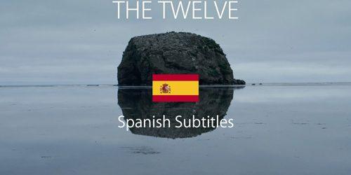 THE TWELVE – SPANISH SUBS – GOOD